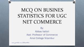 MCQ ON BUSINESS STATISTICS FOR UGC NET COMMERCE