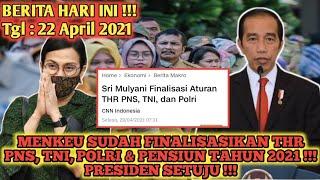 BERITA HARI INI !!! MENKEU FINALISASI ANGGARAN THR TAHUN 2021 UNTUK PNS DAN PENSIUN !!! CAIR CEPAT !