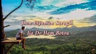 Ija Do Ham Botou - Jhon Elyaman Saragih (Lirik)  | Lagu Simalungun