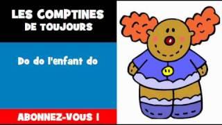 LES COMPTINES DE TOUJOURS = Do do l
