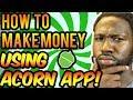 Acorns Investment App - How To Make Money Using Acorn App!