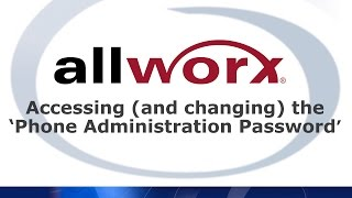 allworx accessing and changing the phone administration password