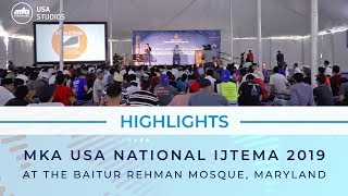 MKA USA National Ijtema 2019 - Highlights
