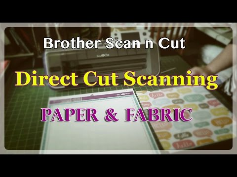 Brother Scan n Cut Tutorial: Direct Cut Scanning - Paper & Fabric