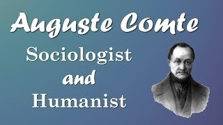 Auguste Comte: Sociology and Humanism (European Philosophers)