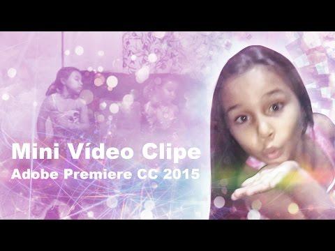 Mine Vídeo Clipe - Adobe Premiere CC 2015