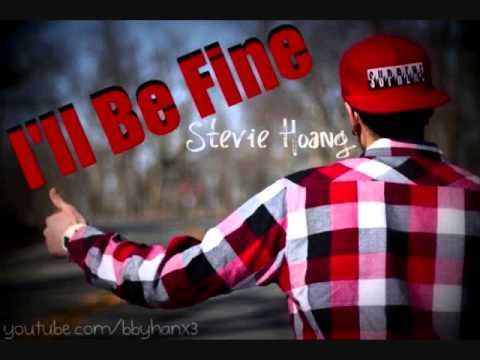 I'll Be Fine - Stevie Hoang