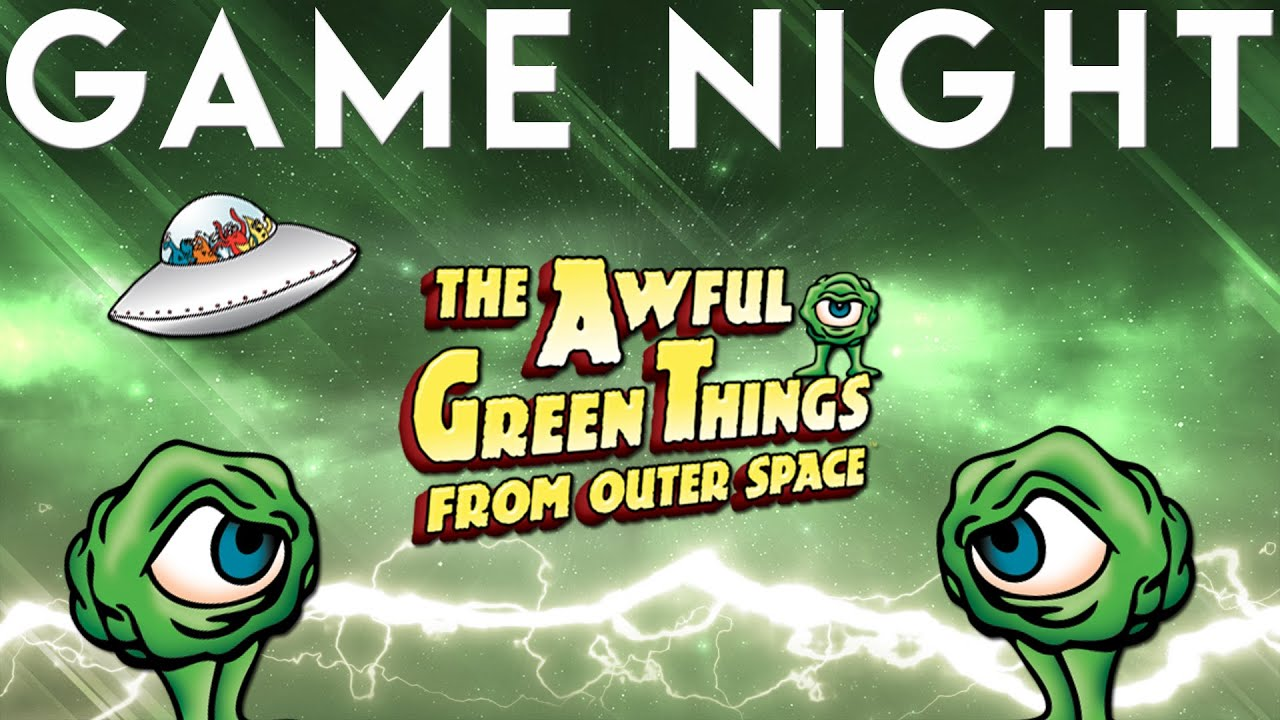 The Awful Green Things From Outer Space GAME NIGHT!!