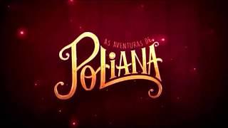 As Aventuras De Poliana (2018) Música De Abertura-Parte 02 [COMPLETA]