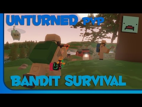Unturned Bandit Survival!! From Nothing to a Heli!