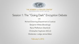 "Session 1: The ""Going Dark"" Encryption Debate"