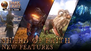 "Dark and Light - Shard of Faith ""New Features"""