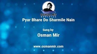 Pyar Bhare Do Sharmile Nain | Ghazal | Osman Mir