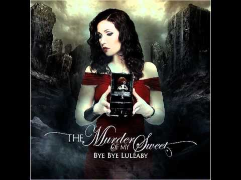 The Murder Of My Sweet - Bye Bye Lullaby (Full Album)