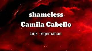 Camila Cabello - Shameless (Lyrics Terjemahan)  Indonesia
