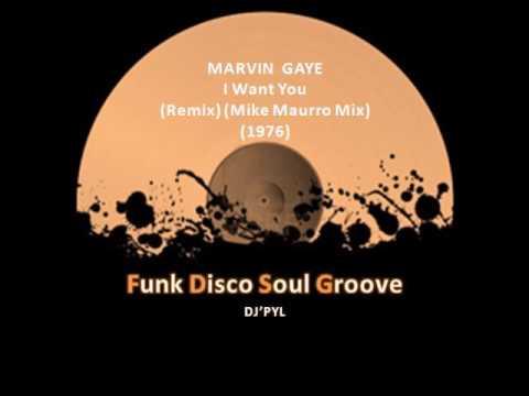 MARVIN GAYE - I Want You (Remix) (Mike Maurro Mix)...