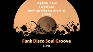 MARVIN GAYE - I Want You (Remix) (Mike Maurro Mix) (1976)