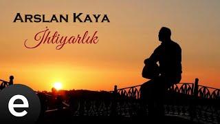Arslan Kaya - İhtiyarlık - Official Music  Video #arslankaya #ihtiyarlık - Esen Müzik