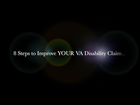8 Steps to Improve YOUR VA Disability Claim or Appeal