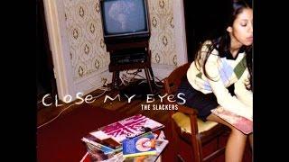 Video The Slackers - Close My Eyes (Full Album) download MP3, 3GP, MP4, WEBM, AVI, FLV Januari 2018