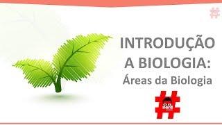 Aula 1 - Introdução a Biologia 2 - As áreas da biologia