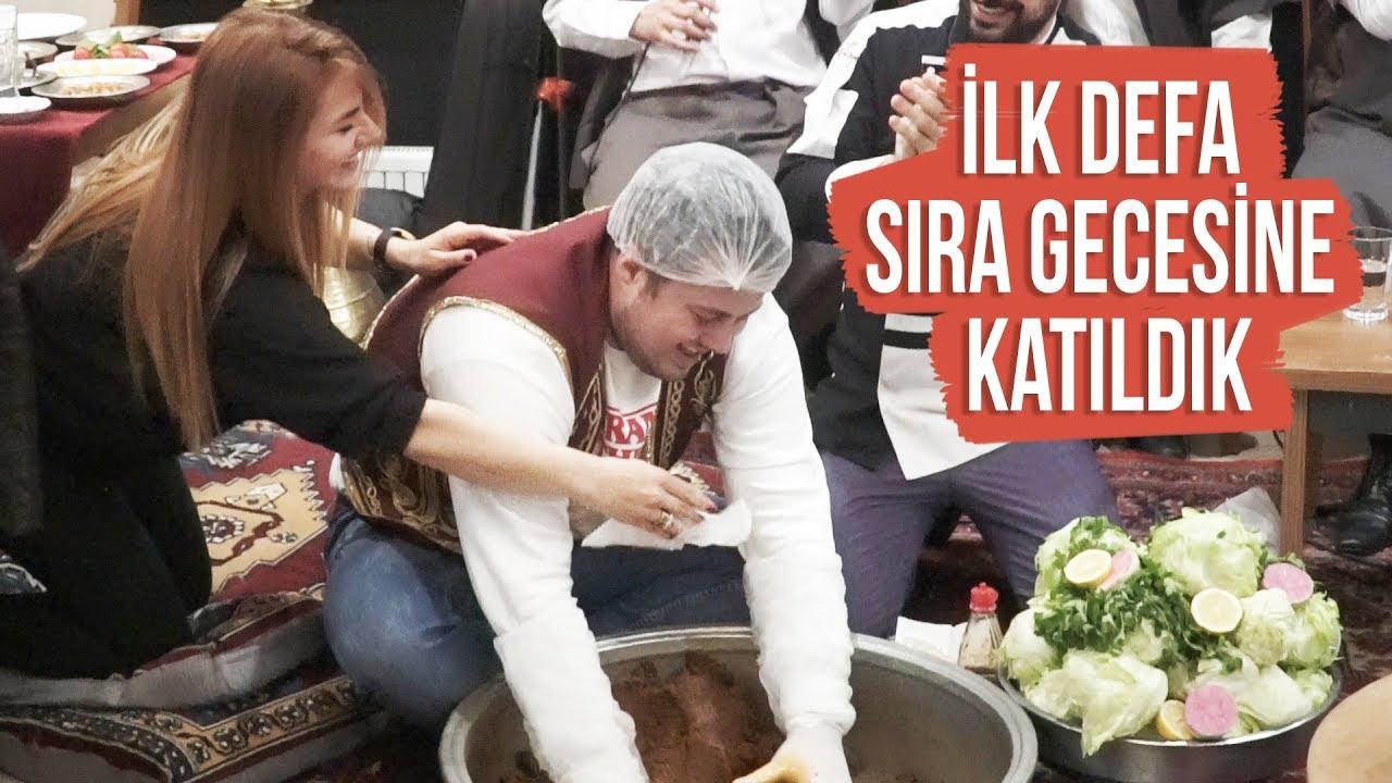 İLK DEFA SIRA GECESİNE KATILDIK !
