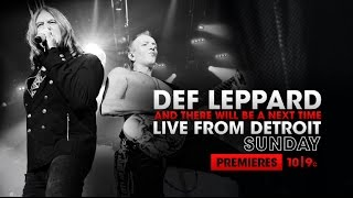 DEF LEPPARD - AXS TV Premieres And There Will Be A Next Time... Live From Detroit