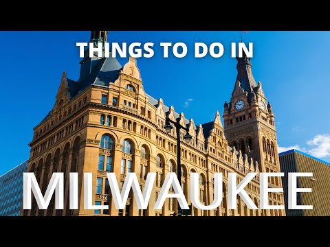 Things to do in MILWAUKEE - Travel Guide 2021