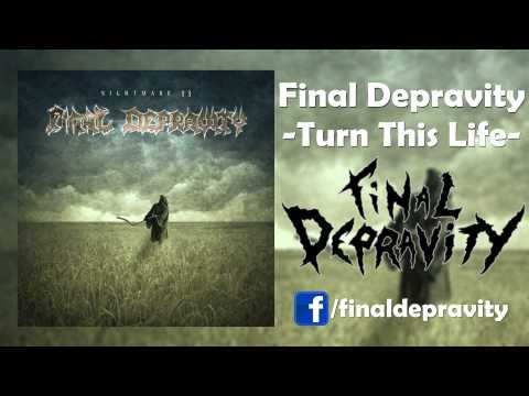Final Depravity - Turn This Life [Thrash Metal]