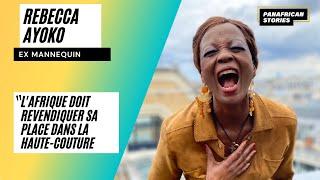 """Rebecca Ayoko """"L'Afrique doit revendiquer sa place dans la haute-couture"""""""