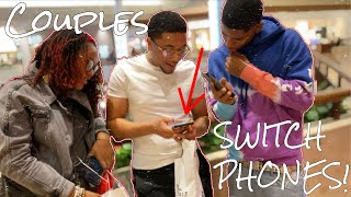 Having Couples Switch Phones! *LOYALTY TEST*
