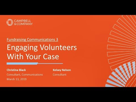 Fundraising Communications 3: Engaging Volunteers with Your Case
