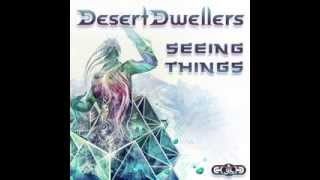 Desert Dwellers - Seeing Things