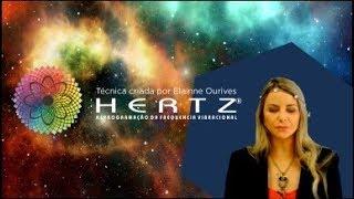 Técnica HERTZ® Reprogramação da Frequência Vibracional - Criada por Elainne Ourives
