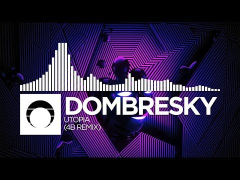 Dombresky - Utopia (4B Remix)