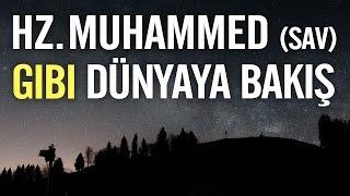 Hz. Muhammed (SAV) gibi Dünyaya Bakış  - Nureddin Yıldız 2017 Video