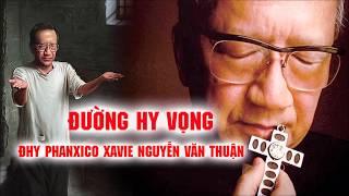 Đường Hi Vọng - ĐHY Phanxico Nguyễn Văn Thuận - Audiobook