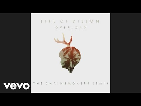 Life Of Dillon - Overload (The Chainsmokers Remix - Pseudo Video)