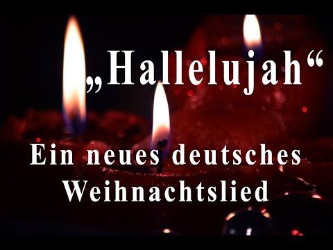 Hallelujah ein neues deutsches Weihnachtslied, neue deutsche Weihnachtslieder
