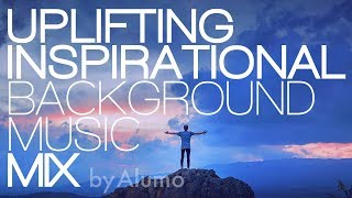 MIX Uplifting Inspirational Background Music by Alumo