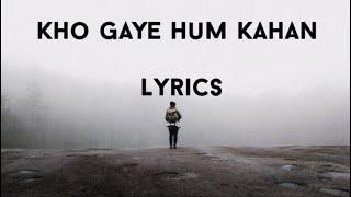 Kho Gaye Hum Kahan (Lyrics) -Prateek Kuhad / Jasleen Royal 1440pQHD