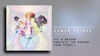 Prolific The Rapper Human Beings Ft John Trudell, Fkj Masego Tadow Remix.mp3