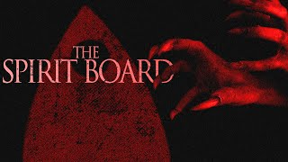 The Spirit Board - Short Horror Film