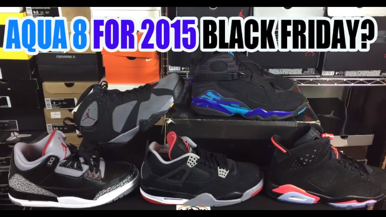 8b90e26f2b8 Air Jordan 8 Aqua For 2015 Black Friday  (Sneaker Discussion) - YouTube
