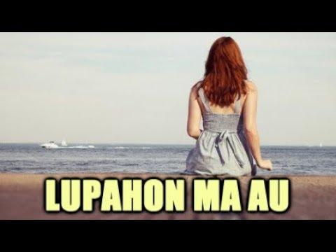 LUPAHON MA AU ITO (Lirik & Artinya)