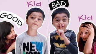 GOOD KID vs BAD KID