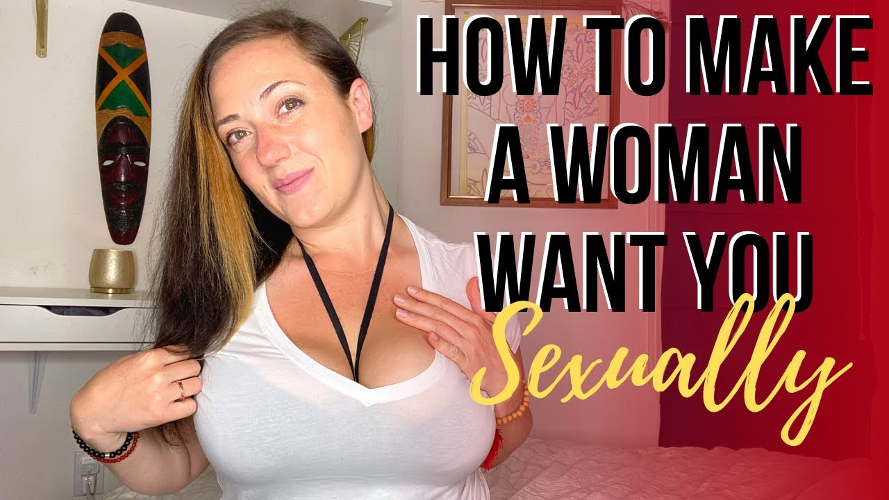 How To Make A Woman Want You Sexually - Youtube-7914