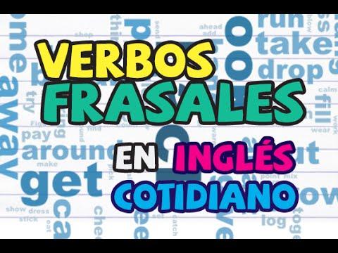 10 Verbos Frasales Del Inglés Cotidiano