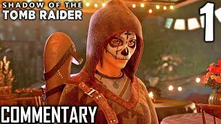 Shadow Of The Tomb Raider Walkthrough Part 1 - Day Of The Dead (PS4 Gameplay)