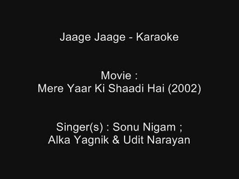 Jaage Jaage - Karaoke - Mere Yaar Ki Shaadi Hai (2002) - Sonu Nigam, Alka Yagnik & Udit Narayan